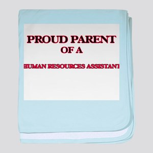 Proud Parent of a Human Resources Ass baby blanket