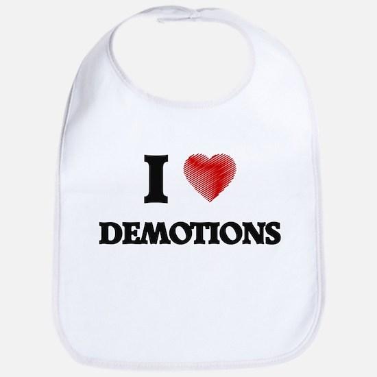 I love Demotions Bib