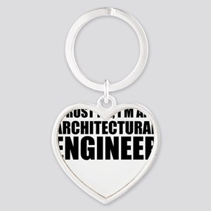 Trust Me, I'm An Architectural Engineer Keychains