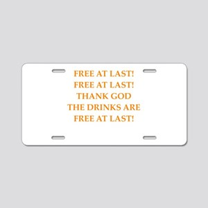 free drinks Aluminum License Plate