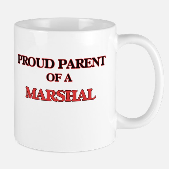Proud Parent of a Marshal Mugs