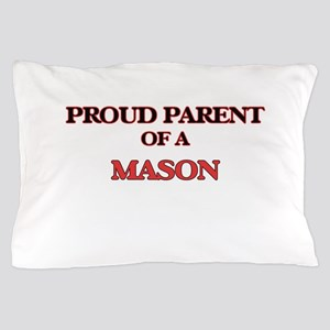 Proud Parent of a Mason Pillow Case