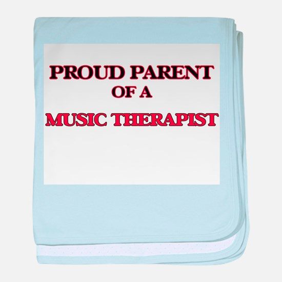 Proud Parent of a Music Therapist baby blanket
