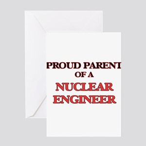 Proud Parent of a Nuclear Engineer Greeting Cards