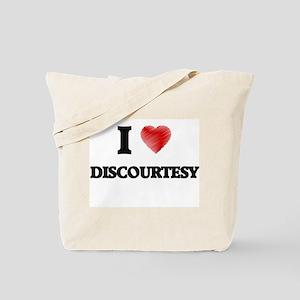 I love Discourtesy Tote Bag