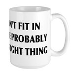 If You Don't Fit In, You're Right Large Mug