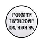 If You Don't Fit In, You're Right Button