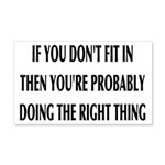 If You Don't Fit In, You're Right 20x12 Wall Decal