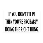 If You Don't Fit In, You're Right 35x21 Wall Decal