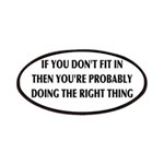 If You Don't Fit In, You're Right Patch
