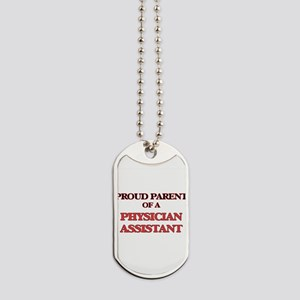 Proud Parent of a Physician Assistant Dog Tags