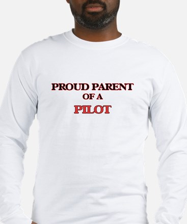 Proud Parent of a Pilot Long Sleeve T-Shirt