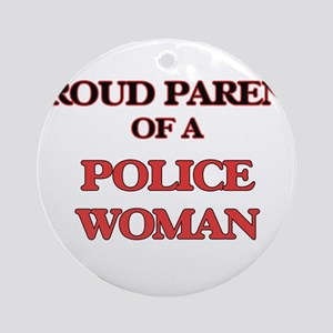 Proud Parent of a Police Woman Round Ornament