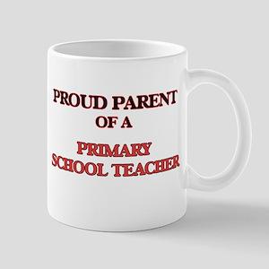 Proud Parent of a Primary School Teacher Mugs