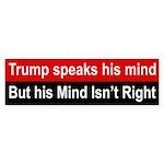 Trump's Mind Isn't Right Bumper Sticker