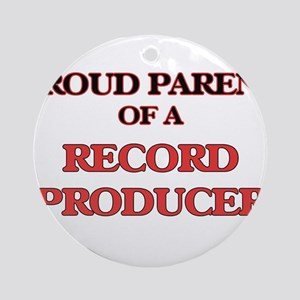 Proud Parent of a Record Producer Round Ornament