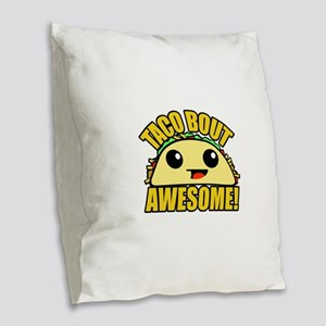 Taco Bout Awesome Burlap Throw Pillow