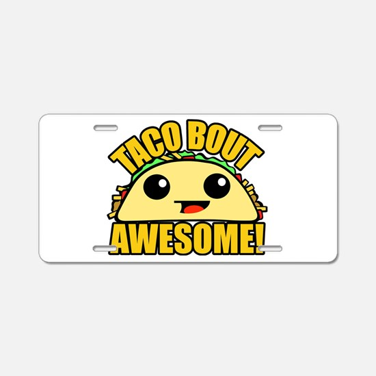Taco Bout Awesome Aluminum License Plate