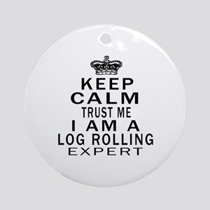 Log Rolling Expert Designs Round Ornament