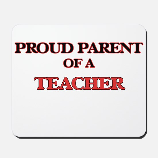 Proud Parent of a Teacher Mousepad