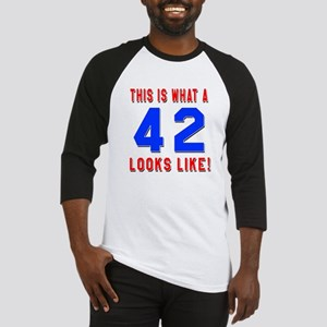 Look Like 42 Birthday Baseball Jersey