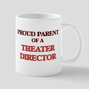 Proud Parent of a Theater Director Mugs