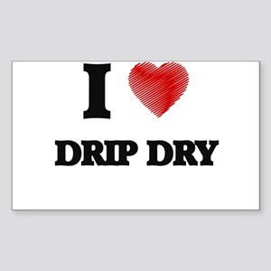 I love Drip Dry Sticker