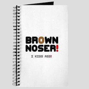 BROWN NOSER! - I KISS ASS! Journal
