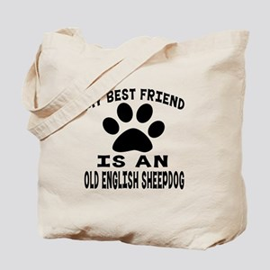 Old English Sheepdog Is My Best Friend Tote Bag