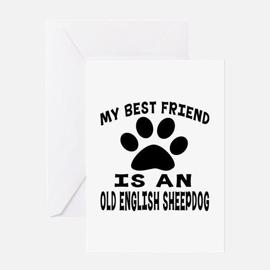 Old English Sheepdog Is My Best Frie Greeting Card