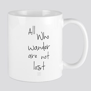 All Who Wander Are Not Lost Mugs