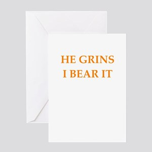 grin and bear it Greeting Cards