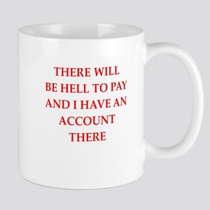 hell to pay Mugs