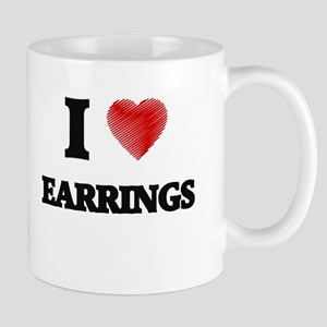 I love EARRINGS Mugs