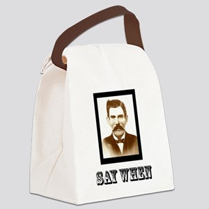 4-saywhenshirt Canvas Lunch Bag