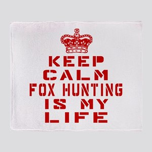 Keep Calm and Fox Hunting Throw Blanket