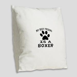 Boxer Is My Best Friend Burlap Throw Pillow