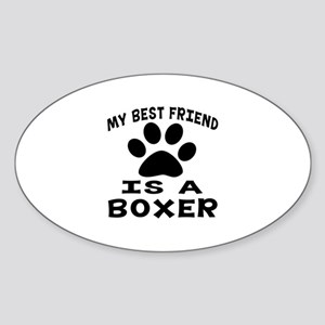 Boxer Is My Best Friend Sticker (Oval)