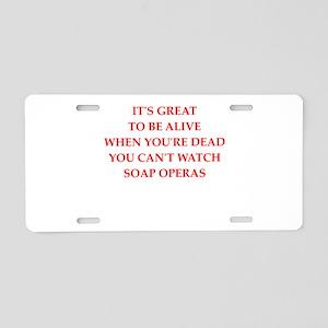 soap operas Aluminum License Plate