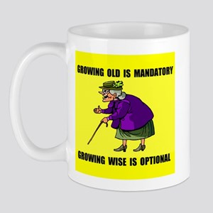 GROWING OLD Mug