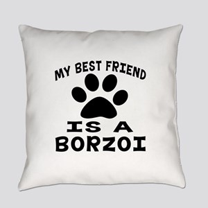 Borzoi Is My Best Friend Everyday Pillow
