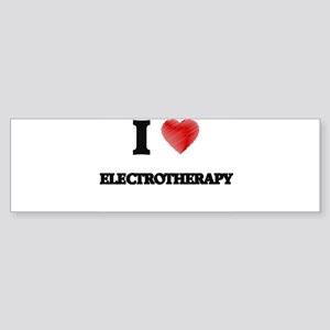 I love ELECTROTHERAPY Bumper Sticker