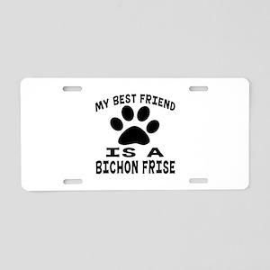 Bichon Frise Is My Best Fri Aluminum License Plate