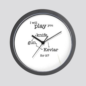 I will play you knife, gun, kevlar for it? Wall Cl