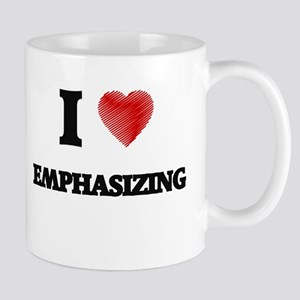 I love EMPHASIZING Mugs