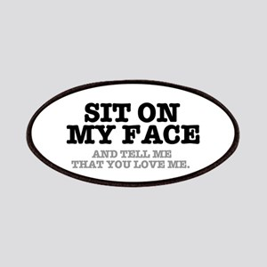 SIT ON MY FACE AND TELL ME THAT YOU LOVE ME Patch