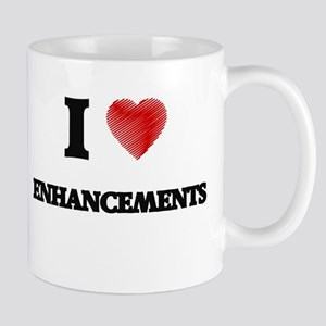I love ENHANCEMENTS Mugs