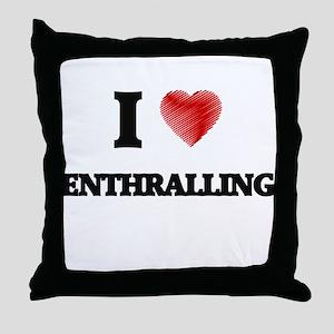 I love ENTHRALLING Throw Pillow