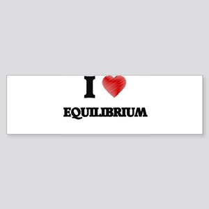 I love Equilibrium Bumper Sticker
