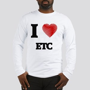 I love ETC Long Sleeve T-Shirt